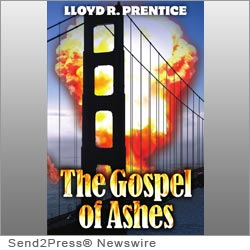 MARSHFIELD, Mass. (SEND2PRESS NEWSWIRE) -- Writers Glen Publications announces the release of 'The Gospel of Ashes' (ISBN: 978-0-9825892-2-9), a thriller, by author Lloyd R. Prentice.