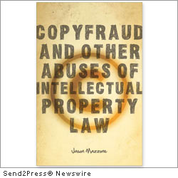 NEW YORK, N.Y., Oct. 13, 2011 (SEND2PRESS NEWSWIRE) -- Intellectual property law in the United States is on the verge of breakdown and needs to be reformed, argues law professor Jason Mazzone in his new book, 'Copyfraud and Other Abuses of Intellectual Property Law' (ISBN: 978-0804760065), published by Stanford University Press.