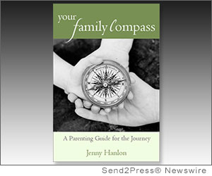 STILLWATER, Minn. (SEND2PRESS NEWSWIRE) -- Stillwater-based parenting consultant Jenny Hanlon is releasing her first book, 'Your Family Compass: A Parenting Guide for the Journey' (ISBN: 978-1-59298-489-3), a terrific resource for people raising children from birth through the early teens. Parenting is hard work and it is easy for families to get off track.