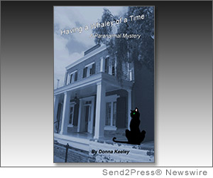 "SAN DIEGO, Calif. (SEND2PRESS NEWSWIRE) -- DKeeley Press announces publication of the first book in the new Paranormal Mystery series, 'Having a Whaley of a Time' (ISBN: 978-0578104836) by author and publisher Donna Keeley. By using the history and ""documented ghosts"" from the Whaley House in San Diego, Calif., the book weaves an enjoyable, fictional mystery with real facts."