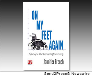 SAN FRANCISCO, Calif. (SEND2PRESS NEWSWIRE) -- Jennifer French, a quadriplegic and competitive sailing athlete who recently medaled at the 2012 Paralympics Games in London, will release her new book, 'On My Feet Again: My Journey Out of the Wheelchair Using Neurotechnology' (ISBN: 978-0988234208; Neurotech Press), October 23, 2012 at the Neurotech Leaders Forum in San Francisco.