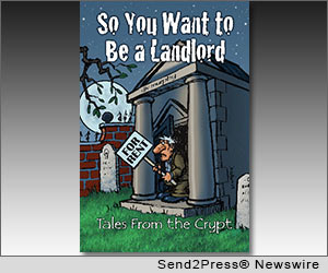 CALIFON, N.J. (SEND2PRESS NEWSWIRE) -- With the real estate market in flux and money for property investment tight as a drum, this might not be the best time to publish a book on property investment or on 'how to be a landlord.' DJV Murphy considered the current market conditions as the backdrop to his latest book 'So You Want To Be A Landlord: Tales From The Crypt' (ISBN-13: 978-1461087014). He ventures there is no bad time to invest in property.